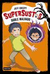 EL DOBLE MALVADO (SUPERSUSTOS 3)