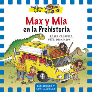 MAX Y MIA EN LA PREHISTORIA (THE YELLOW VAN 1)