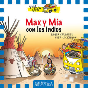 MAX Y MIA CON LOS INDIOS (THE YELLOW VAN 10)