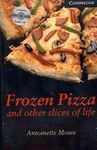 FROZEN PIZZA AND OTHER SLICES OF LIFE. ENGLISH READERS 6 + 3CD