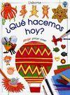 ¨QUE HACEMOS HOY?