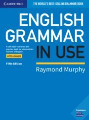 ENGLISH GRAMMAR IN USE. WITH ANSWERS 5ª ED.