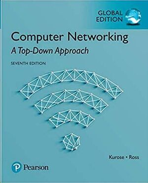 COMPUTER NETWORKING: A TOP-DOWN APPROACH, GLOBAL EDITIO