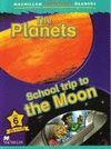 THE PLANETS. SCHOOL TRIP TO THE MOON (MACMILLAN CHILDREN´S READERS - NIVEL 6º)