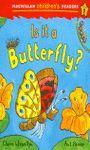IS IT A BUTTERFLY? (MACMILLAN CHILDREN´S READERS - NIVEL 1º)