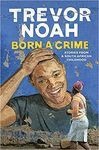 BORN A CRIME. STORIES FROM A SOUTH AFRICAN CHILDHOOD