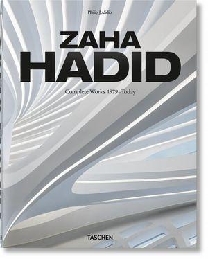ZAHA HADID. COMPLETE WORKS 1979 - TODAY. 2020 EDITION