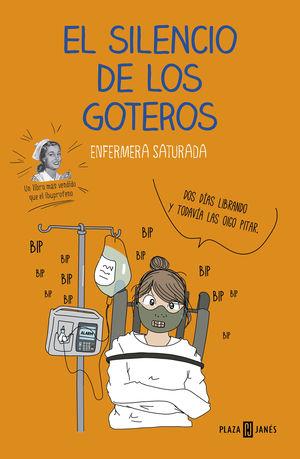 EL SILENCIO DE LOS GOTEROS. ENFERMERA SATURADA