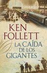 LA CAÍDA DE LOS GIGANTES. TRILOGÍA THE CENTURY 1
