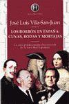 LOS BORBON EN ESPAÑA:CUNAS,BODAS Y MORTAJAS