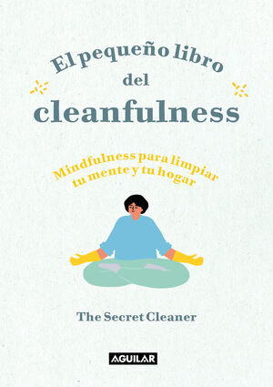 EL PEQUEÑO LIBRO DEL CLEANFULNESS. THE SECRET CLEANER