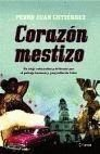 CORAZON MESTIZO. EL DELIRIO DE CUBA