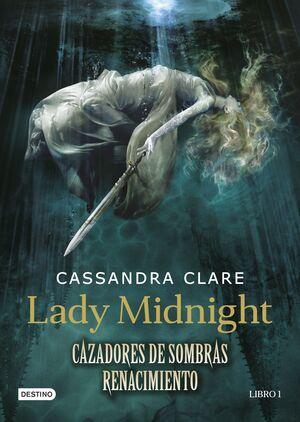 LADY MIDNIGHT (CAZADORES DE SOMBRAS: RENACIMIENTO 1)