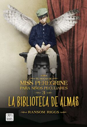 LA BIBLIOTECA DE ALMAS (EL HOGAR DE MISS PEREGRINE 3)