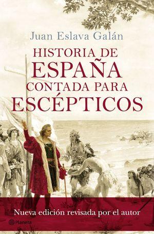 HISTORIA DE ESPAÑA CONTADA PARA ESCEPTICOS. NUEVA ED. REVISADA Y ACTUALIZADA