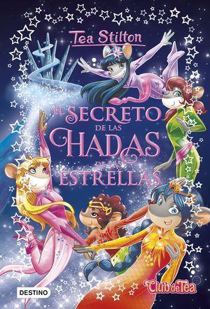 EL SECRETO DE LAS HADAS DE LAS ESTRELLAS. TEA STILTON 7
