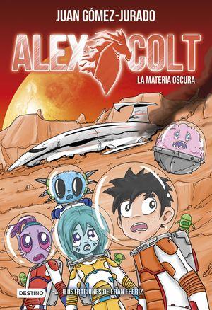 LA MATERIA OSCURA (ALEX COLT 4)