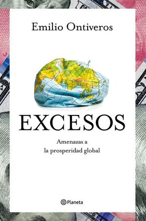 EXCESOS. AMENAZAS A LA PROSPERIDAD GLOBAL