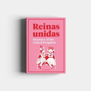 REINAS UNIDAS - SUPERBRITANICA. HERSTORY OF THE UNITED KINGDOM