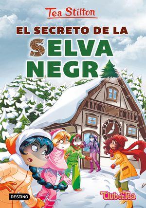 EL SECRETO DE LA SELVA NEGRA (TEA STILTON 35)