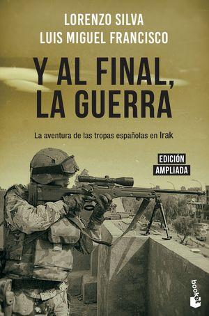 Y AL FINAL, LA GUERRA. EDICION AMPLIADA