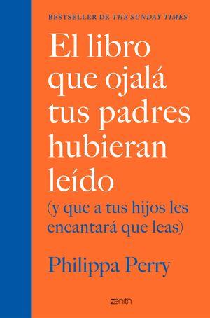 EL LIBRO QUE OJALA TUS PADRES HUBIERAN LEIDO