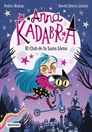 EL CLUB DE LA LUNA LLENA (ANNA KADABRA 1)
