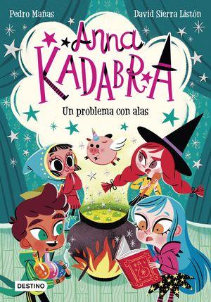 UN PROBLEMA CON ALAS (ANNA KADABRA 2)