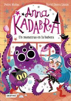 UN MONSTRUO EN LA BAÑERA (ANNA KADABRA 3)