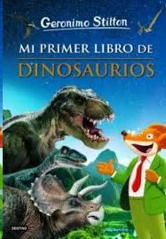 MI PRIMER LIBRO DE DINOSAURIOS GERONIMO STILTON)