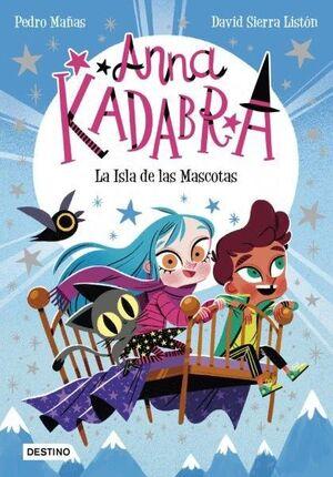 LA ISLA DE LAS MASCOTAS (ANNA KADABRA 5)