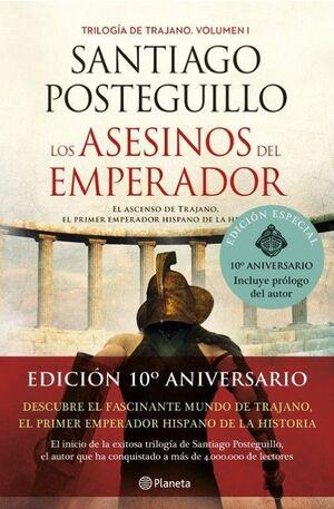 LOS ASESINOS DEL EMPERADOR. TRAJANO 1 (EDICIÓN DÉCIMO ANIVERSARIO)
