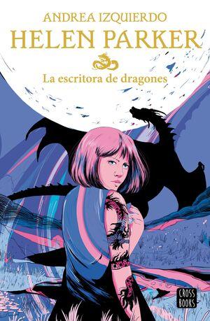 LA ESCRITORA DE DRAGONES (HELEN PARKER 2)