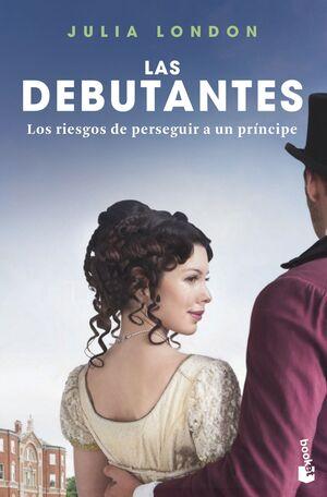 LOS RIESGOS DE PERSEGUIR A UN PRÍNCIPE. LAS DEBUTANTES 2