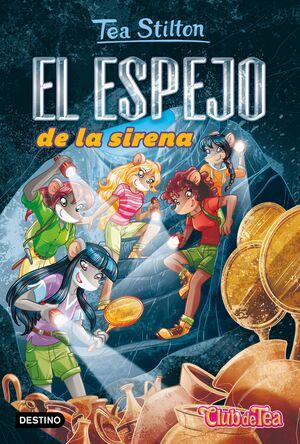 EL ESPEJO DE LA SIRENA (TEA STILTON 38)