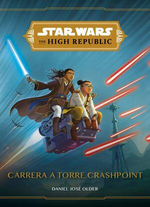 STAR WARS. THE HIGH REPUBLIC. NARRATIVA. CARRERA A TORRE CRASHPOINT