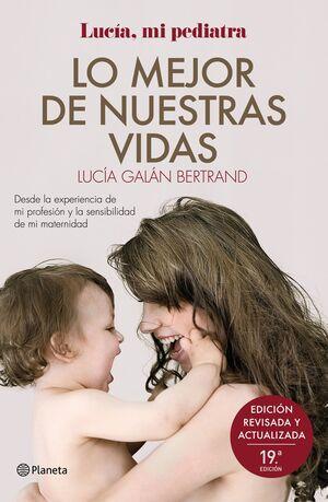 LO MEJOR DE NUESTRAS VIDAS. LUCÍA, MI PEDIATRA. 19 ED. REVISADA Y ACTUALIZADA