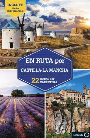 EN RUTA POR CASTILLA-LA MANCHA. LONELY PLANET 2021