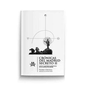 CRÓNICAS DEL MADRID SECRETO II