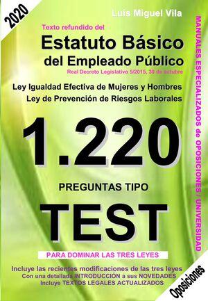 1220 PREGUNTAS TIPO TEST. TEXTO REFUNDIDO DEL ESTATUTO BÁSICO DEL EMPLEADO PÚBLICO