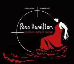 PURA HAMILTON. OBJETIVO: MATAR AL TRAIDOR