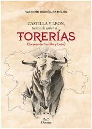CASTILLA Y LEON, TIERRA DE SABOR A...TORERIAS (TOREROS DE CASTILLA Y LEON)