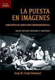 LA PUESTA EN IMAGENES. CONCEPTOS DE DIRECCION CINEMATOGRAFICA