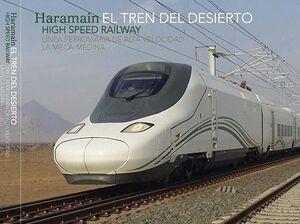 HARAMAIN: EL TREN DEL DESIERTO. LÍNEA DE ALTA VELOCIDAD LA MECA-MEDINA