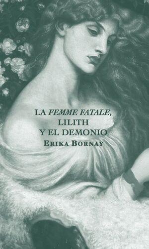 LA FEMME FATALE. LILITH Y EL DEMONIO