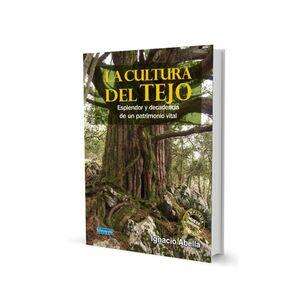LA CULTURA DEL TEJO. NUEVA ED. ACTUALIZADA Y AMPLIADA