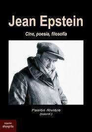 JEAN EPSTEIN. CINE POESÍA Y FILOSOFÍA