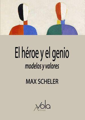 EL HEROE Y EL GENIO. MODELOS Y VALORES