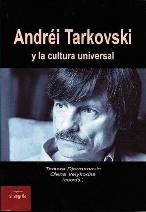 ANDREI TARKOVSKI Y LA CULTURA UNIVERSAL