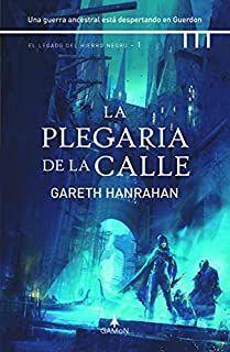 LA PLEGARIA DE LA CALLE. EL LEGADO DEL HIERRO NEGRO 1